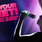 On Your Feet! The Story of Emilio and Gloria Estefan