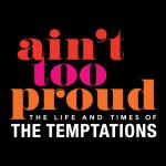 Ain't Too Proud - Life and Times of The Temptations